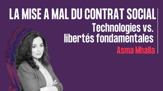 La mise à mal du contrat social technologie vs libertés fondamentales - asma mhalla