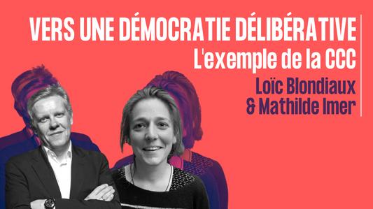 Vers une démocratie délibérative - l'exemple de la CCC - Loic Blondiaux & Mathilde Imer