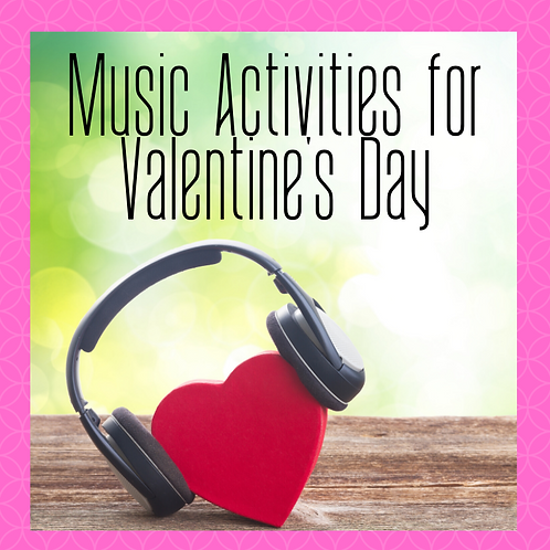 Music Activities for Valentine's Day
