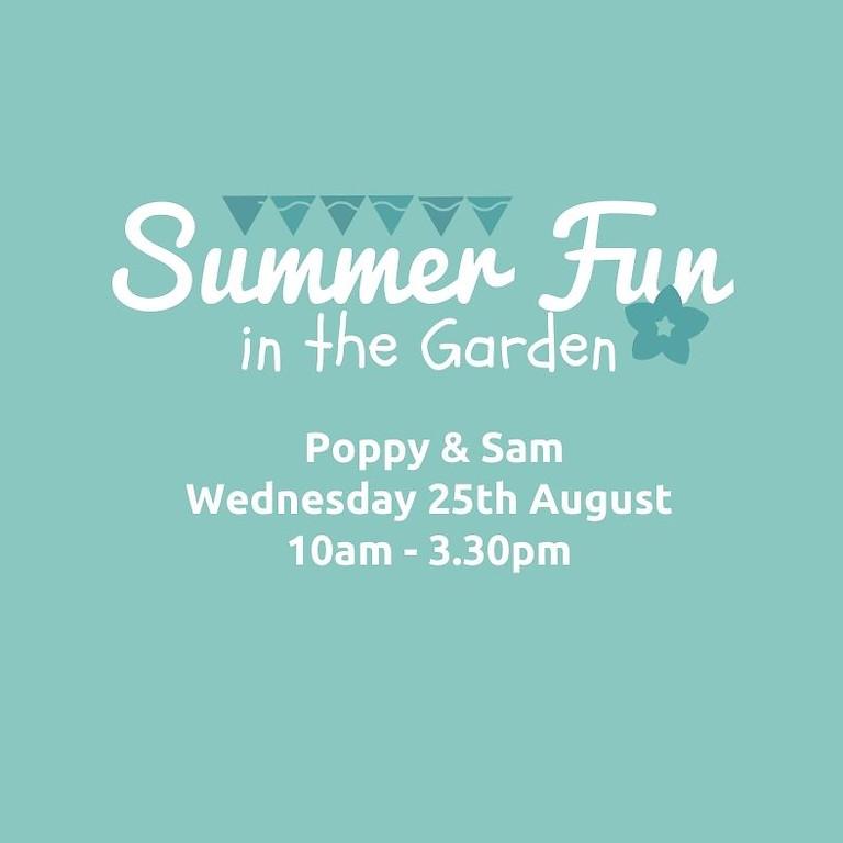 Summer Fun in the Garden : Poppy & Sam