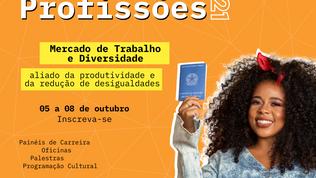 Mercado de Trabalho e Diversidade é o tema da 4ª Mostra de Profissões da SerCidadão