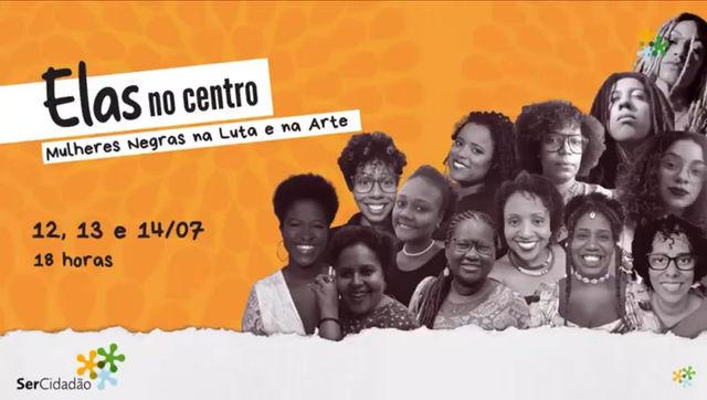 Elas no Centro reúne artistas e pesquisadoras no mês da Mulher Negra, Latino Americana e Caribenha