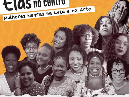 Elas no Centro - Mulheres na Luta e na Arte