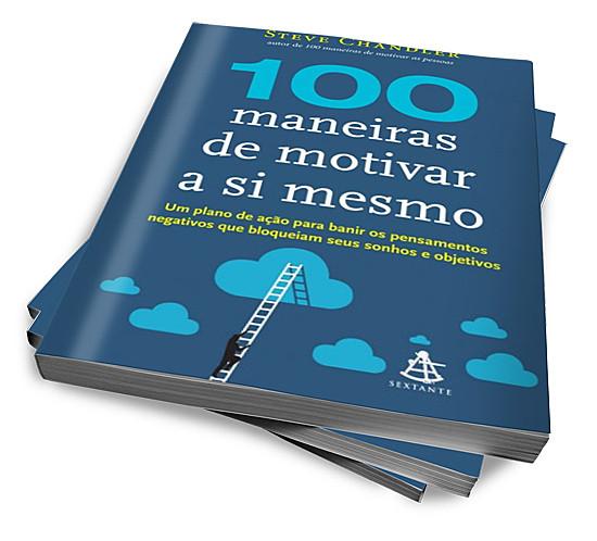 Motivação: Livro 100 Maneiras de Motivar a Si Mesmo