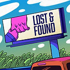 A bilboard that reads, Lost & Found