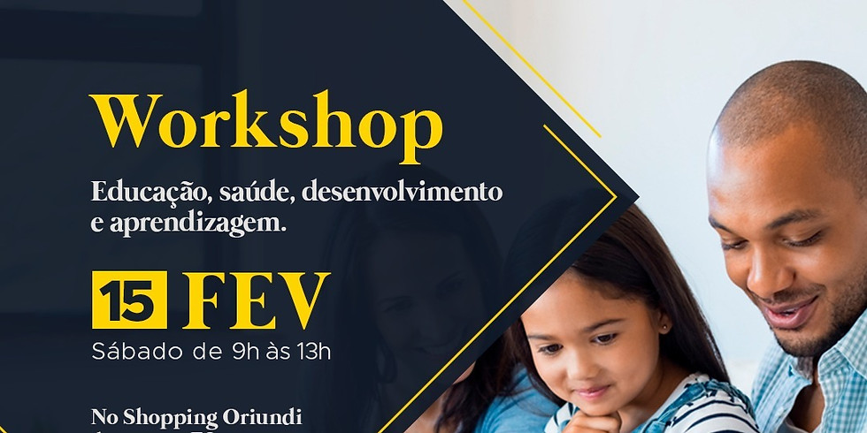 Workshop: Educação, saúde, desenvolvimento e aprendizagem