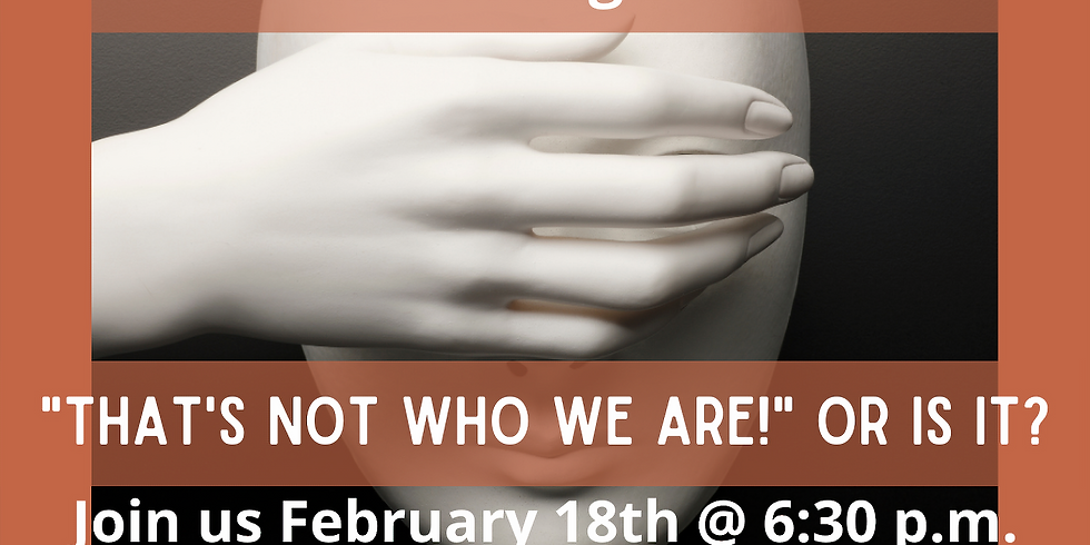 Confronting Denial: That's Not Who We Are! ...Or is it?
