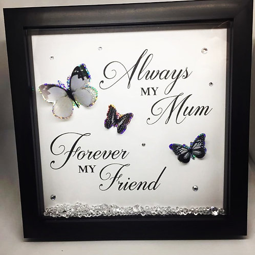 Always my Mother/Mum, Forever my friend frame