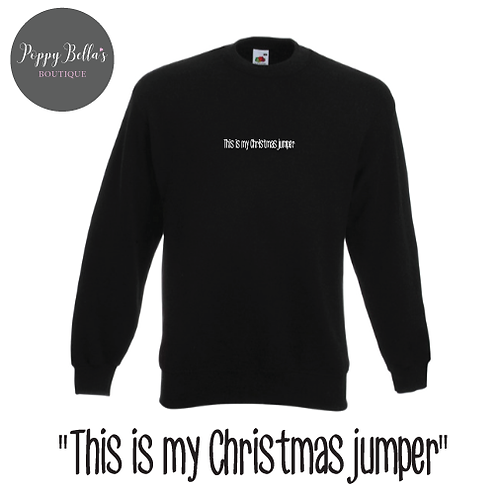 Funny Christmas unisex Jumper, this is my christmas jumper