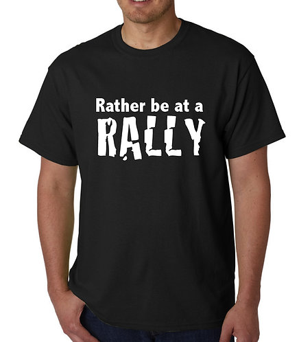 Rather be at a Rally T Shirt