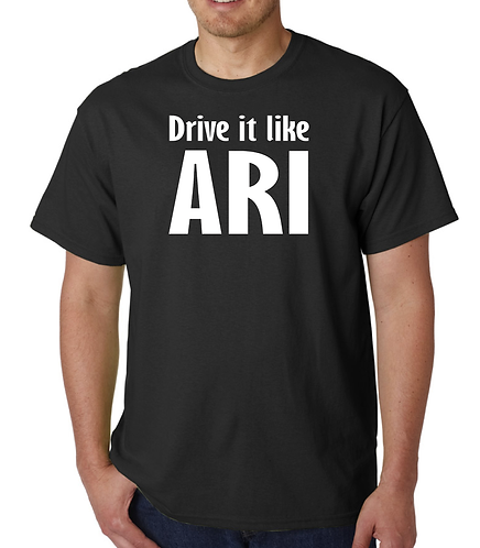 Drive it like ARI T Shirt