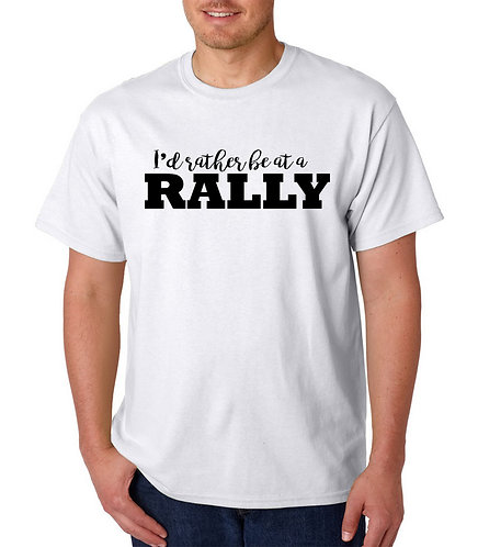 I'd rather be at a RALLY