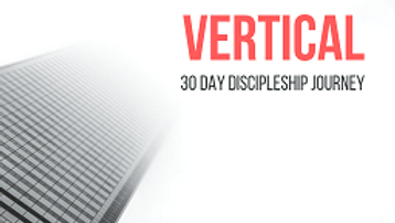 Vertical - A 30 Day Discipleship Journey