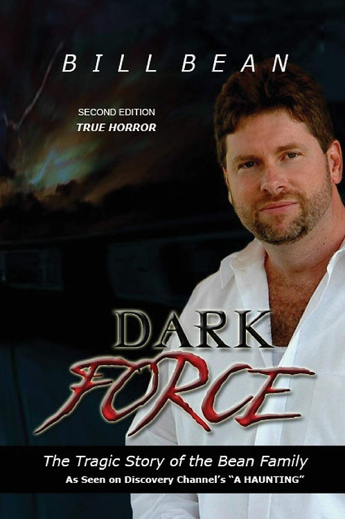 Dark Force: The Tragic Story Of The Bean Family (Volume 1)