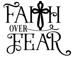 Choosing Faith Over Fear Mary Southerland