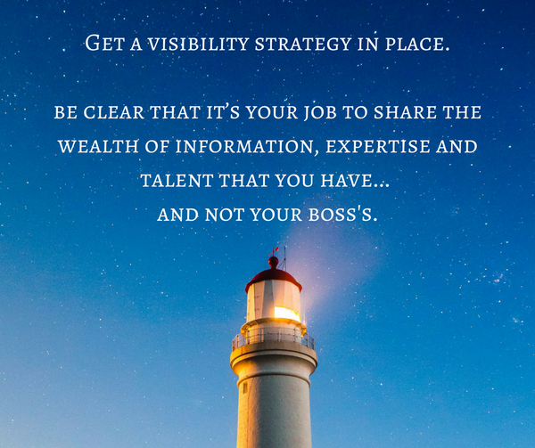 How to propel your career by increasing your visibility (don't rely on your boss)