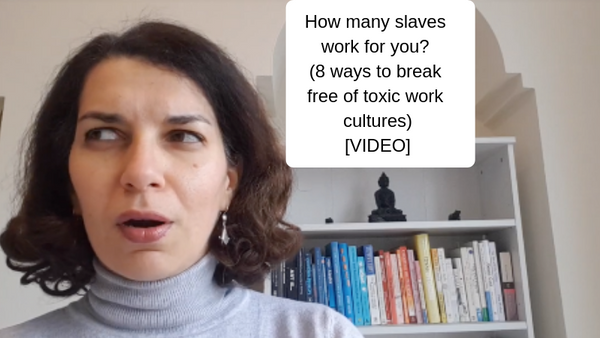 How many slaves work for you? (8 ways to break free of toxic work cultures)