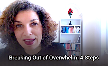 When you feel overwhelmed: 4 steps to break out.