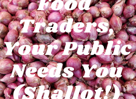 Food traders, your public needs you!