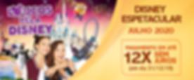Banner Disney Espetacular - Julho 2020.p