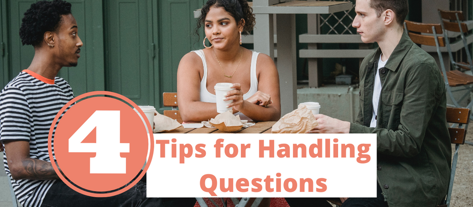 4 Tips for Handling Questions