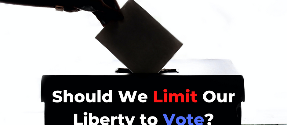 Should We Limit Our Liberty to Vote?