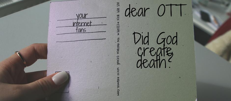 Did God Create Death?
