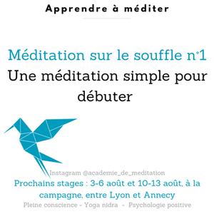 une méditation simple pour débuter (méditation sur le souffle, les inspirations, les expirations).