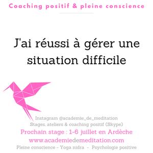 pleine conscience et psychologie positive : gérer une situation difficile.