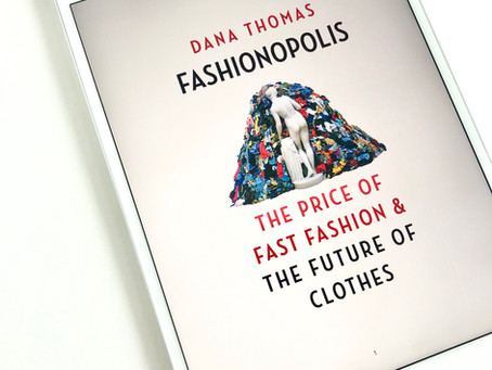 Book review - Fashionopolis by Dana Thomas - An insight into the fashion industry