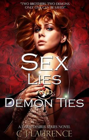Sex, Lies, and Demon Ties (A Dark Desires Series Novel) by C.J. Laurence