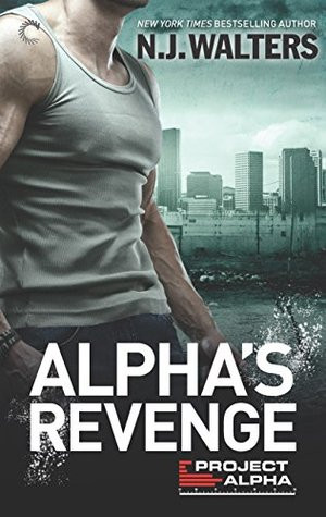 Alpha's Revenge (A project Alpha Novel) by N.J. Walters