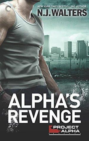 Alpha's Revenge (A project Alpha Novel) by N.J. Walters