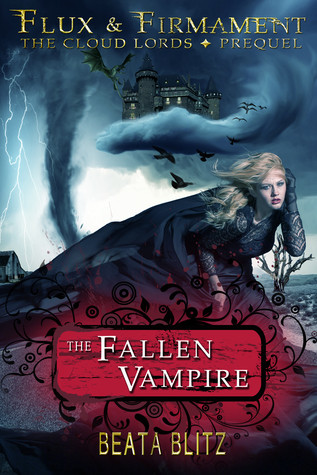 The Fallen Vampire: Flux & Firmament The Cloud Lords Prequel by Beata Blitz