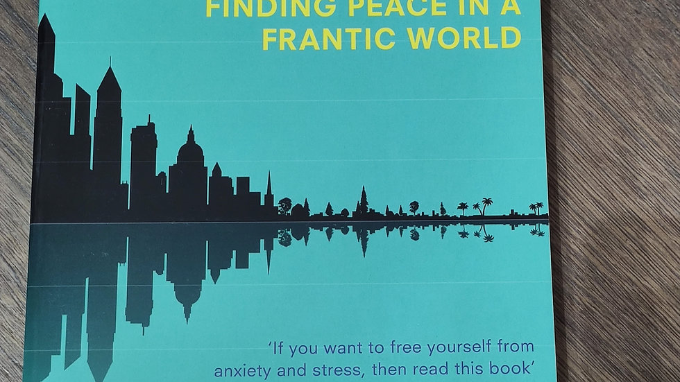 Mindfulness, a practical guide to finding peace in a frantic world