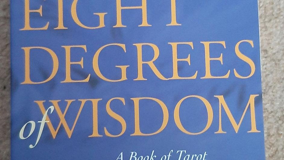 Seventy Eight Degrees of Wisdom, A book of Tarot by Rachel Pollack