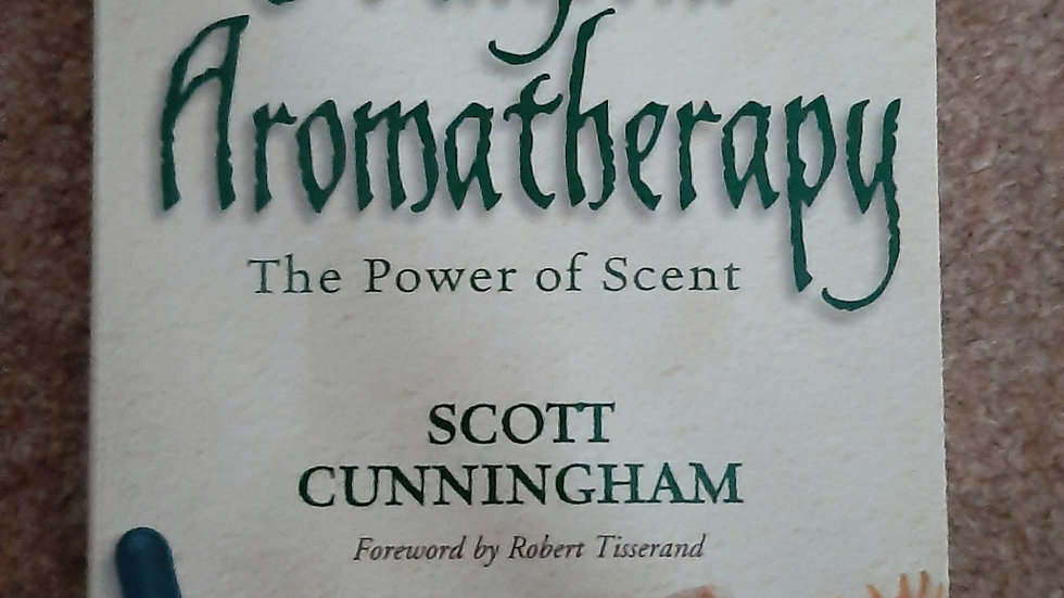 Magical Aromatherapy The Power of Scent, Scott Cunningham