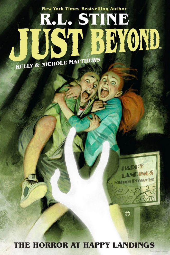 JUST BEYOND: THE HORROR AT HAPPY LANDINGS  Written by: R.L. Stine Illustrated by: Kelly and Nichole Matthews Published: May 12th, 2020 by Boom! Studios  Family camping trips are supposed to be fun, but for Parker, Annie, and the Walden family, they're an absolute nightmare!  After a creepy, unidentified bird attacks their mom in the forest, Parker and Annie find themselves face to face with two strange creatures that suddenly enter the kids' brains and take control of their bodies. Can Parker and Annie break loose of this horrific control and convince their family of what's happening, or will the creatures take over their lives for good?