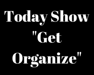 "Featured on The Today Show ""Get Organized"""