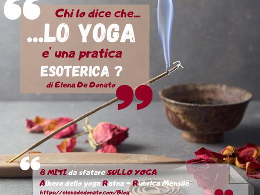 """Chi lo dice che... """"Lo yoga è una pratica esoterica ?"""""""