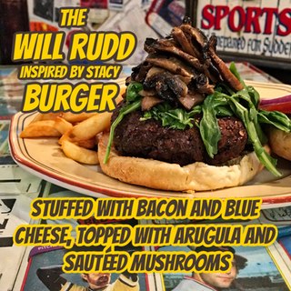 The Will Rudd (Inspired by Stacy) Burger
