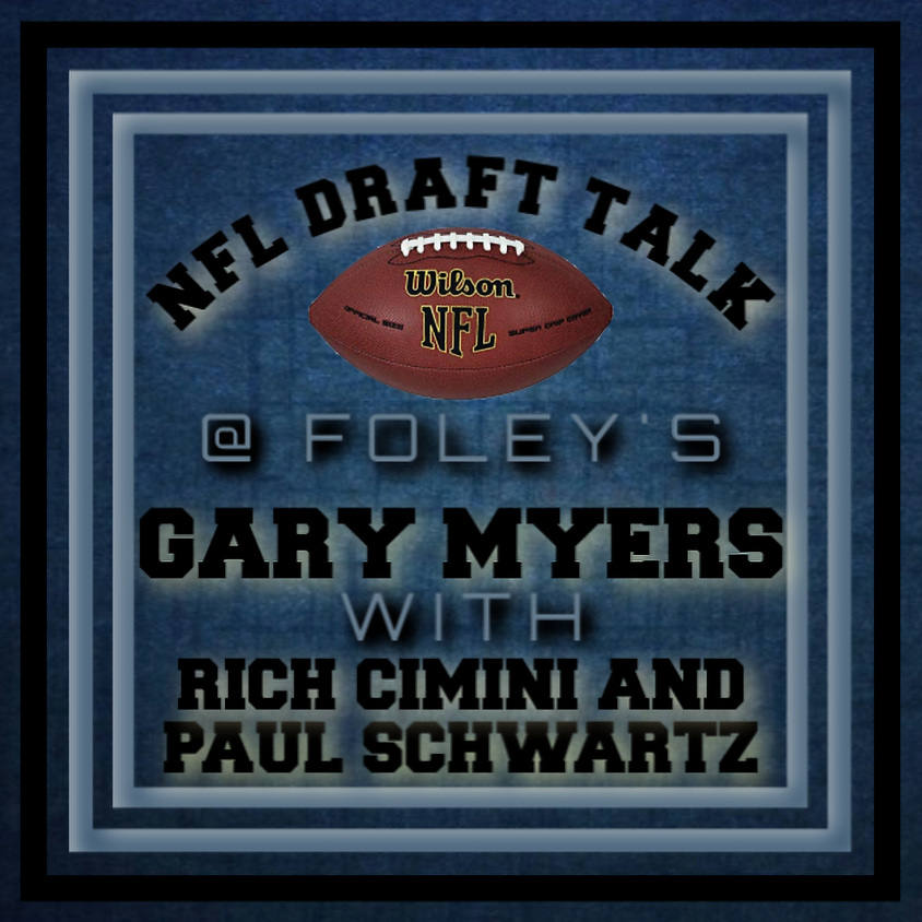 NFL Draft Talk | Gary Myers and Friends