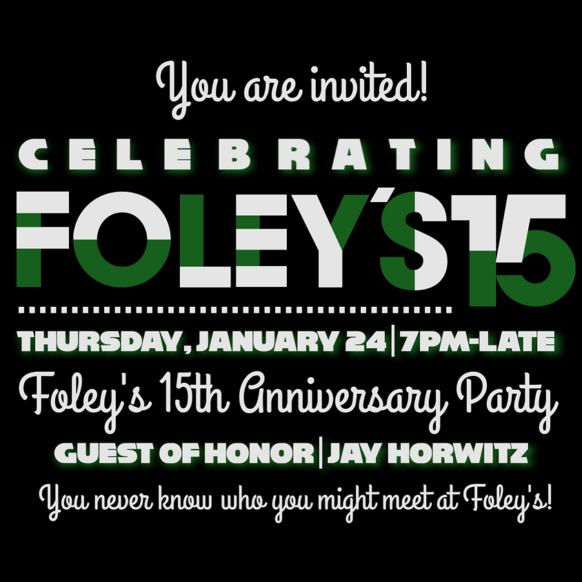Foley's 15th Anniversary Party