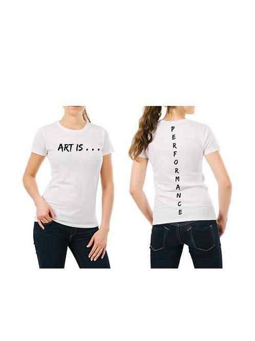 Art is Performance (unisex)
