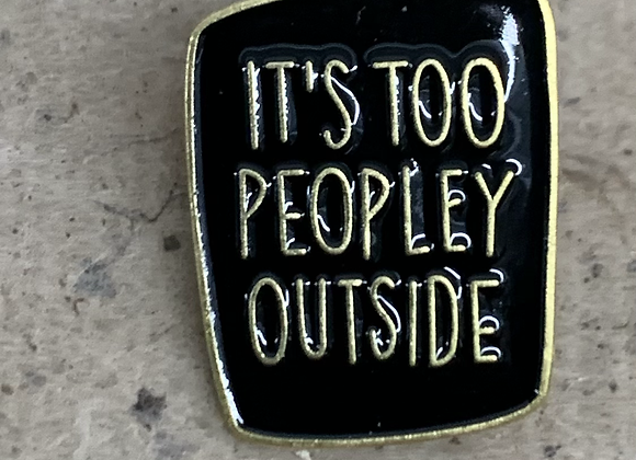 It's too peopley pin