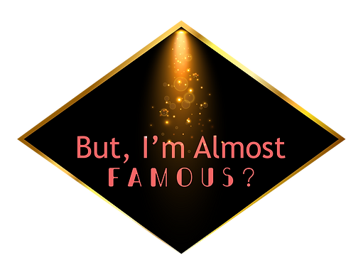 But_ I m almost Famous-Final Transparent