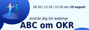 """Webinar """"ABC om OKR"""" 29 augusti med Go OKR"""