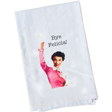 BYE FELICIA TOWEL