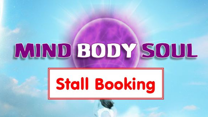 Mind Body Soul STALL BOOKING