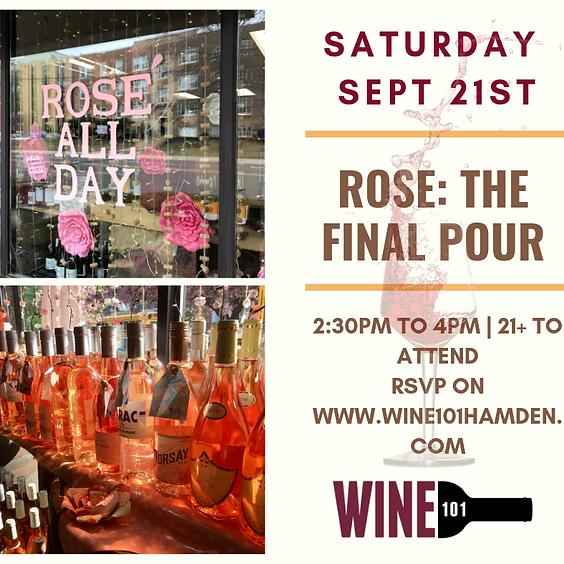 Rose: The Final Pour